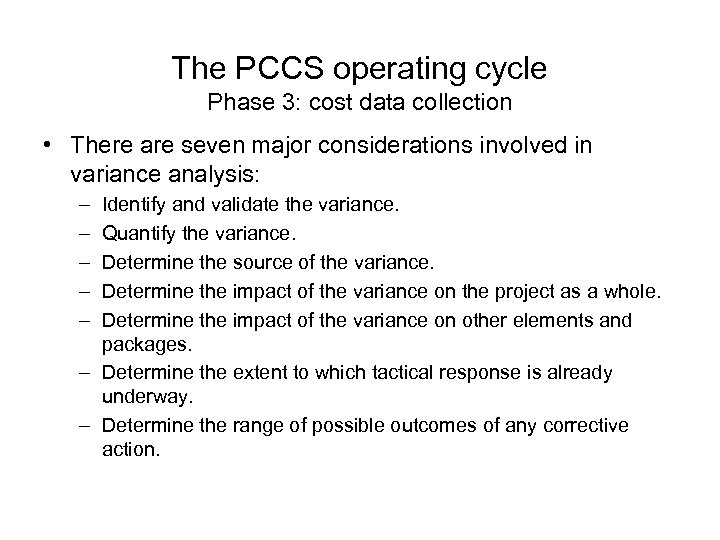 The PCCS operating cycle Phase 3: cost data collection • There are seven major