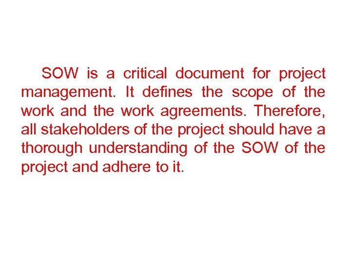 SOW is a critical document for project management. It defines the scope of the