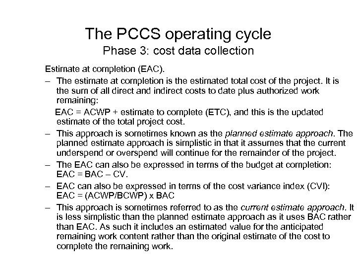 The PCCS operating cycle Phase 3: cost data collection Estimate at completion (EAC). –