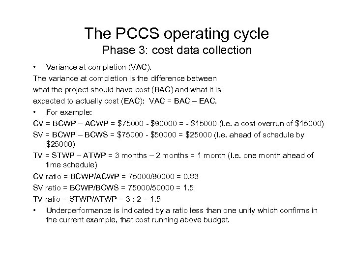The PCCS operating cycle Phase 3: cost data collection • Variance at completion (VAC).
