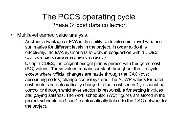 The PCCS operating cycle Phase 3: cost data collection • Multilevel earned value analysis.