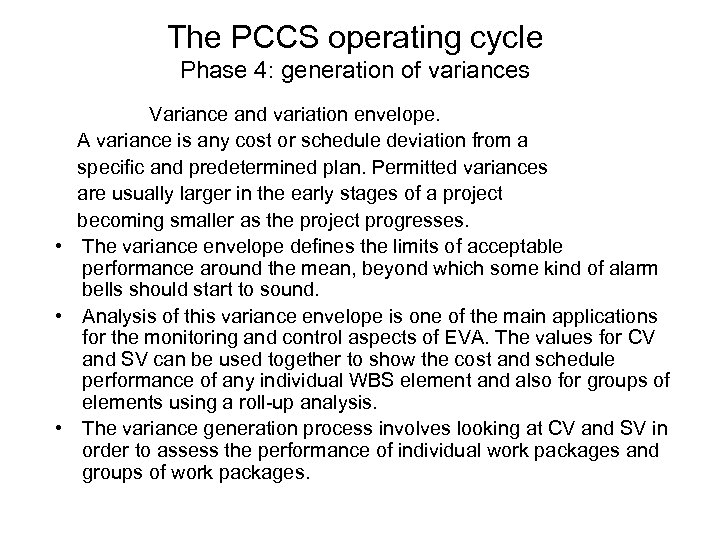 The PCCS operating cycle Phase 4: generation of variances Variance and variation envelope. A