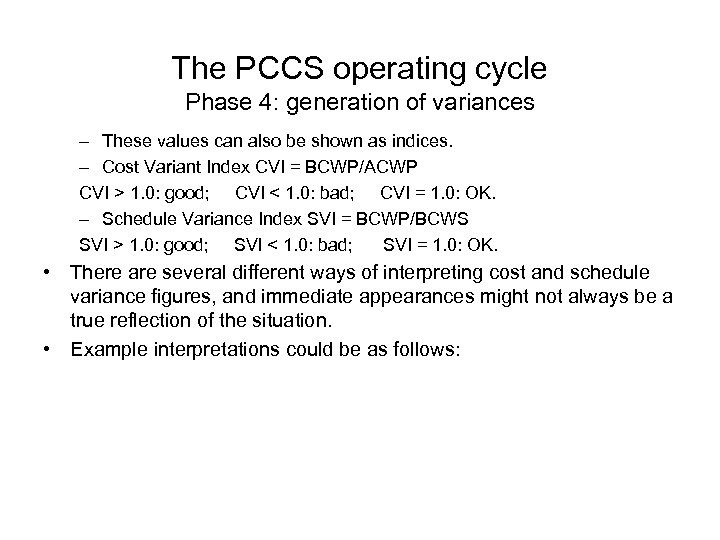 The PCCS operating cycle Phase 4: generation of variances – These values can also