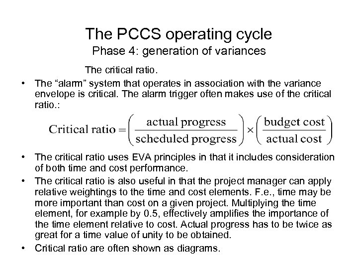 The PCCS operating cycle Phase 4: generation of variances The critical ratio. • The