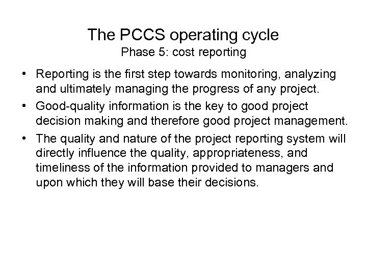 The PCCS operating cycle Phase 5: cost reporting • Reporting is the first step