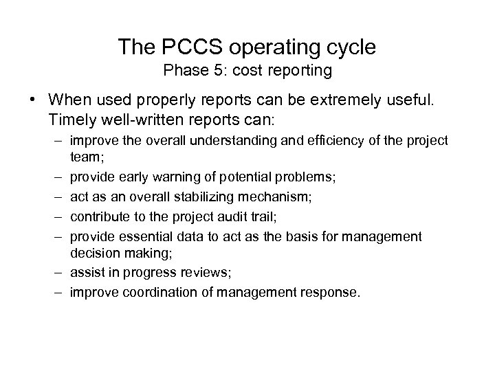 The PCCS operating cycle Phase 5: cost reporting • When used properly reports can