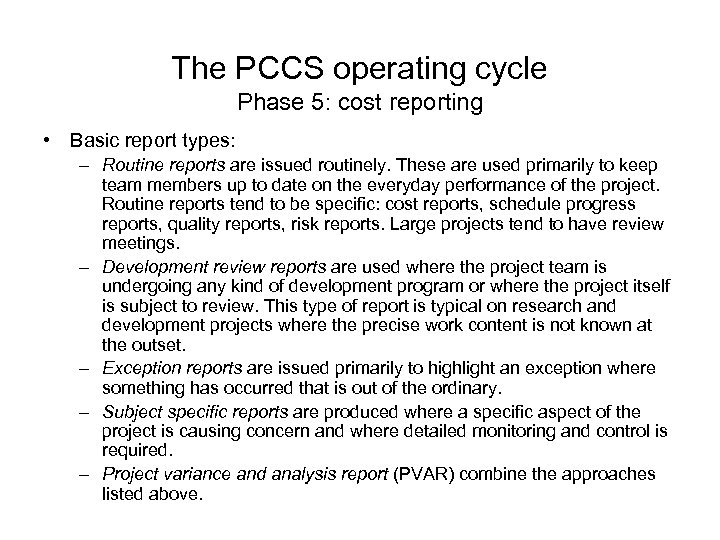 The PCCS operating cycle Phase 5: cost reporting • Basic report types: – Routine