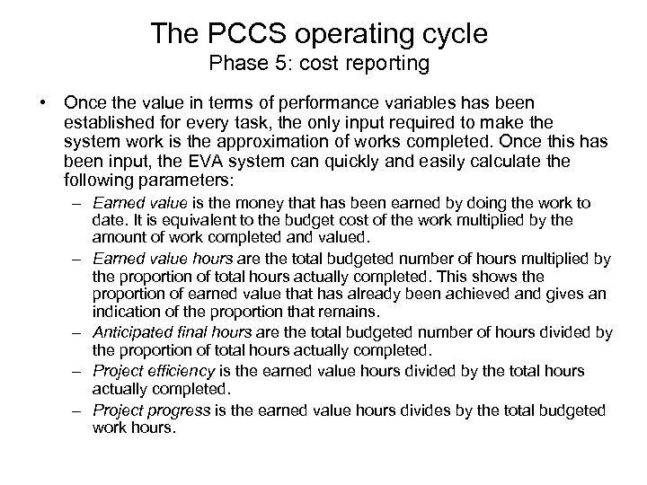 The PCCS operating cycle Phase 5: cost reporting • Once the value in terms