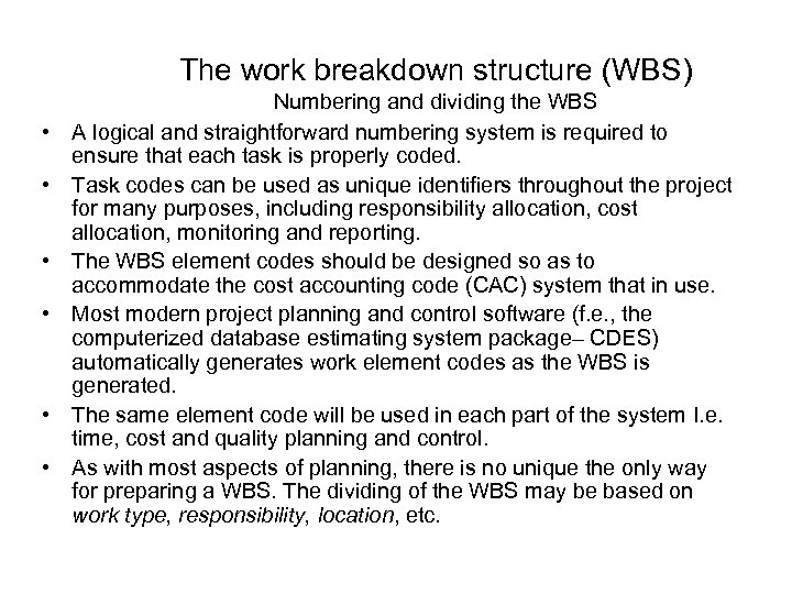 The work breakdown structure (WBS) • • • Numbering and dividing the WBS A