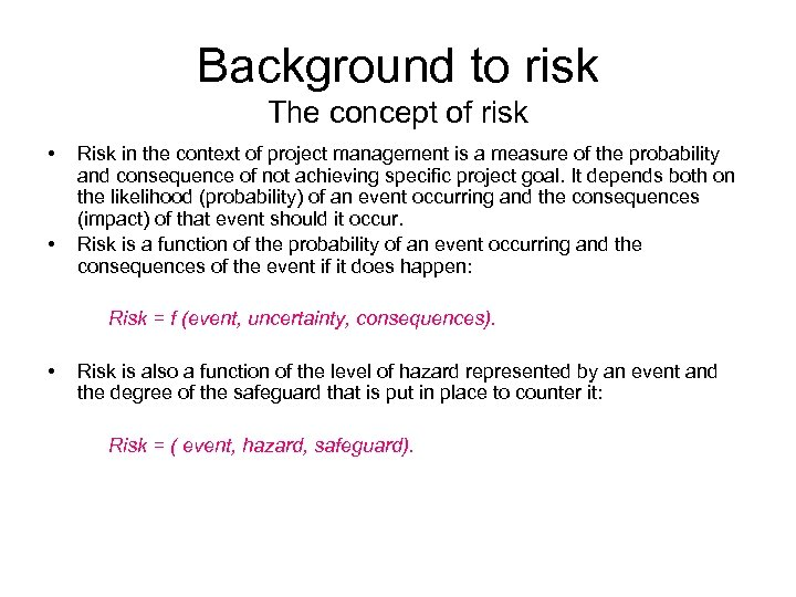 Background to risk The concept of risk • Risk in the context of project