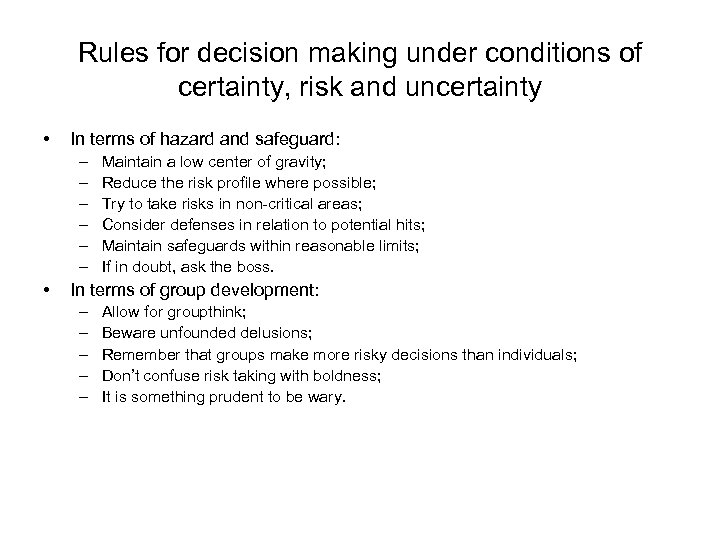 Rules for decision making under conditions of certainty, risk and uncertainty • In terms