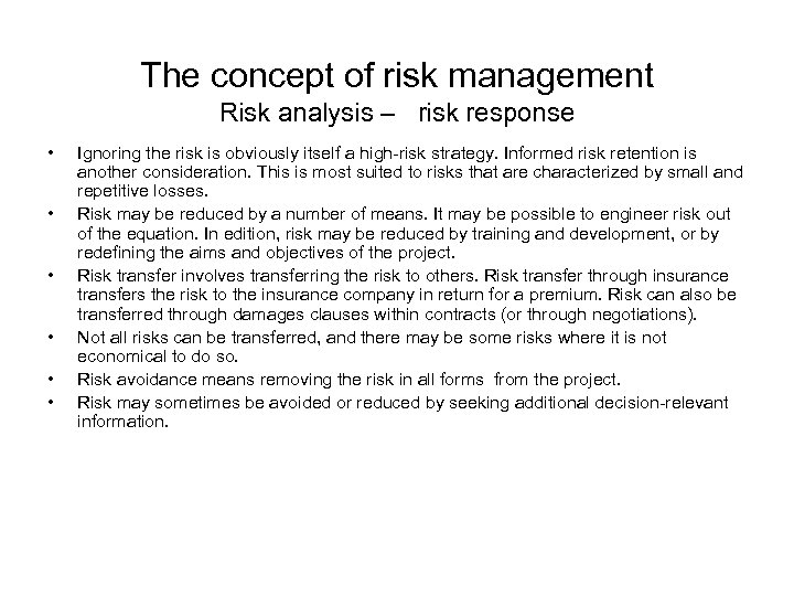 The concept of risk management Risk analysis – risk response • • • Ignoring