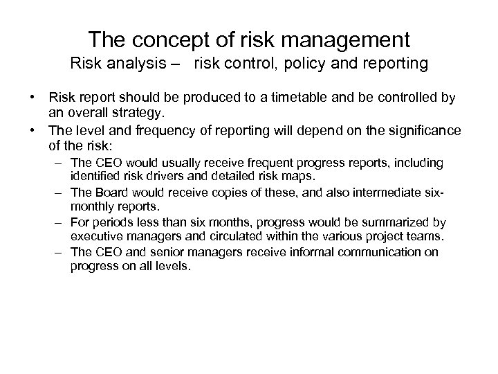 The concept of risk management Risk analysis – risk control, policy and reporting •