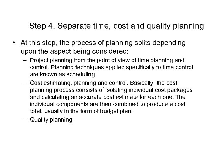 Step 4. Separate time, cost and quality planning • At this step, the process