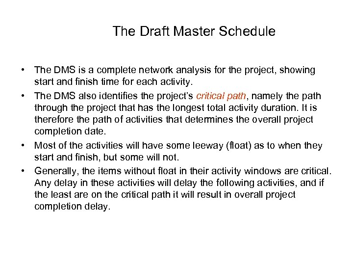 The Draft Master Schedule • The DMS is a complete network analysis for the