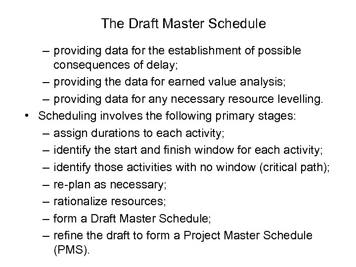 The Draft Master Schedule – providing data for the establishment of possible consequences of