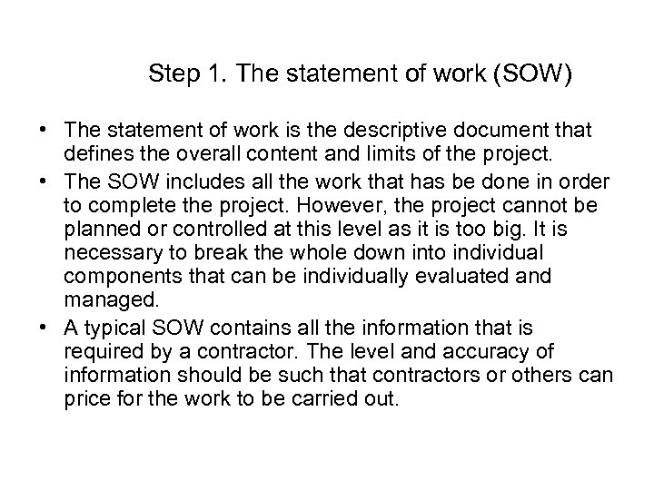 Step 1. The statement of work (SOW) • The statement of work is the