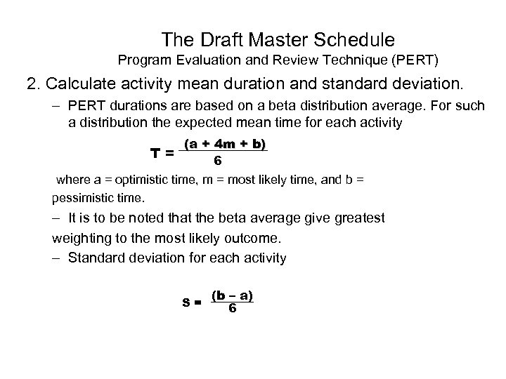 The Draft Master Schedule Program Evaluation and Review Technique (PERT) 2. Calculate activity mean