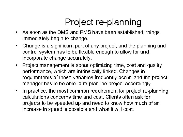 Project re-planning • As soon as the DMS and PMS have been established,