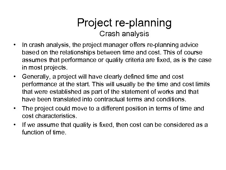 Project re-planning Crash analysis • In crash analysis, the project manager offers re-planning advice
