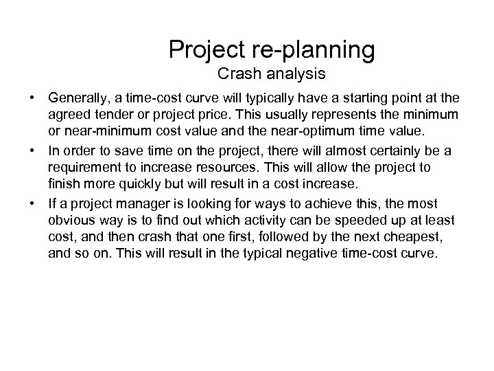 Project re-planning Crash analysis • Generally, a time-cost curve will typically have a starting