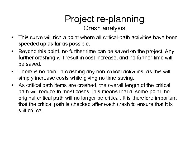 Project re-planning Crash analysis • This curve will rich a point where all critical-path