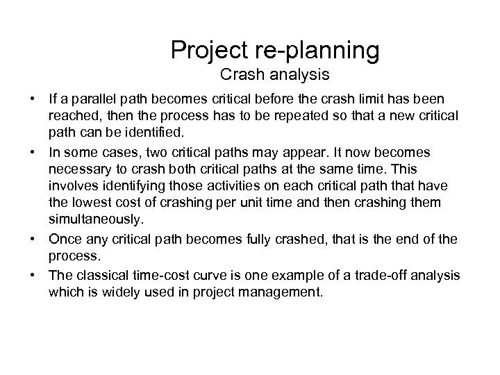 Project re-planning Crash analysis • If a parallel path becomes critical before the crash