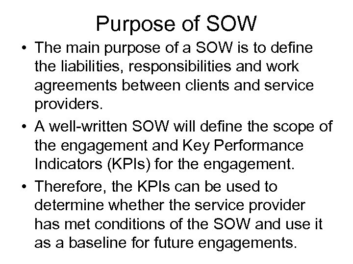Purpose of SOW • The main purpose of a SOW is to define the
