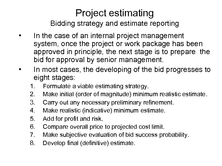 Project estimating Bidding strategy and estimate reporting • • In the case of an