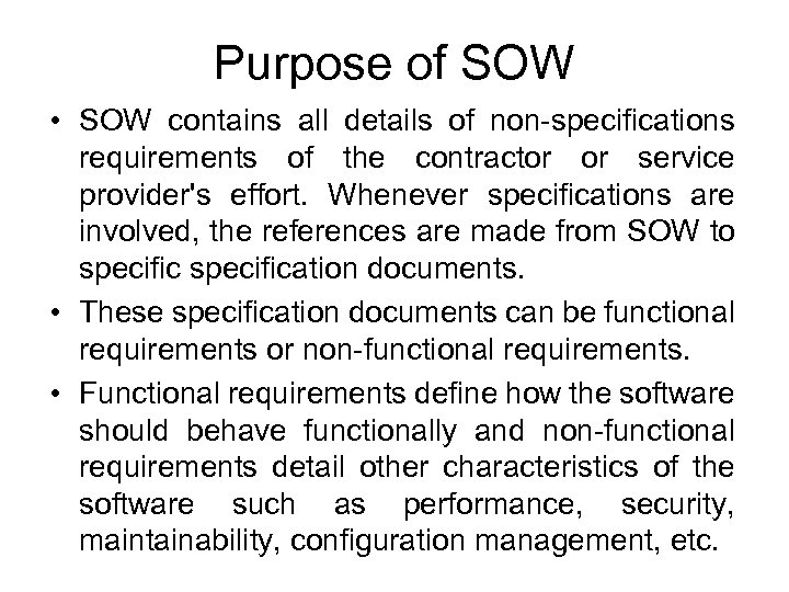 Purpose of SOW • SOW contains all details of non-specifications requirements of the contractor
