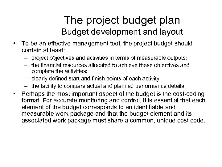 The project budget plan Budget development and layout • To be an effective management