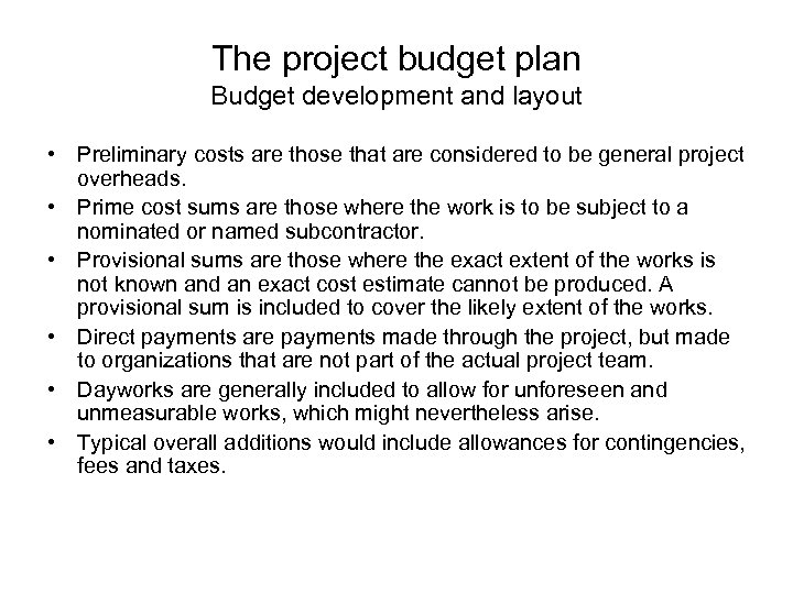 The project budget plan Budget development and layout • Preliminary costs are those that
