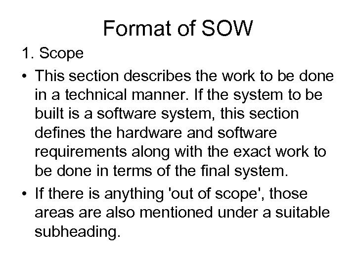 Format of SOW 1. Scope • This section describes the work to be done