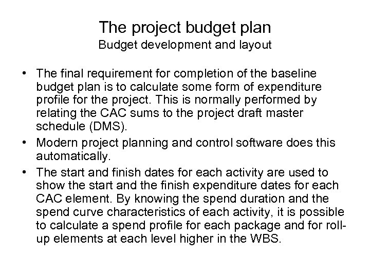The project budget plan Budget development and layout • The final requirement for completion