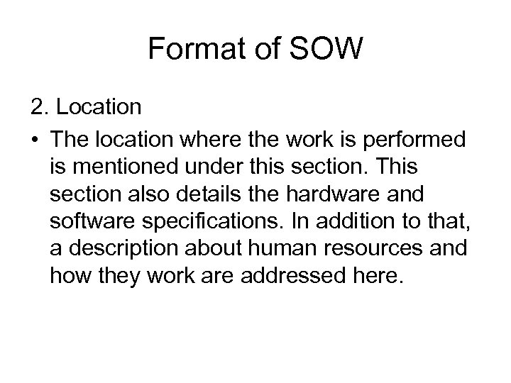 Format of SOW 2. Location • The location where the work is performed is