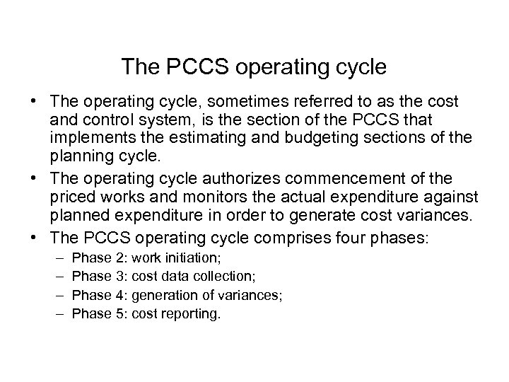 The PCCS operating cycle • The operating cycle, sometimes referred to as the cost