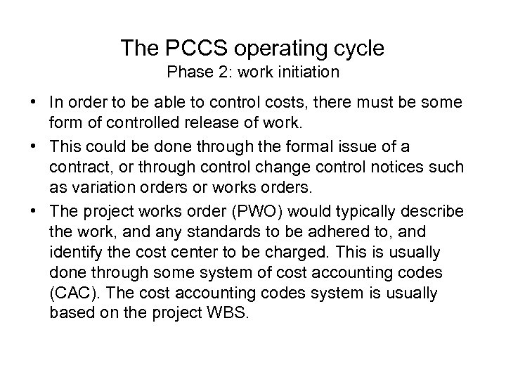 The PCCS operating cycle Phase 2: work initiation • In order to be able