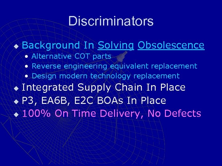 Discriminators u Background In Solving Obsolescence • • • Alternative COT parts Reverse engineering