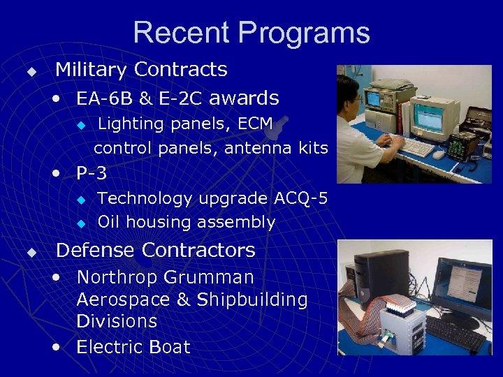 Recent Programs u Military Contracts • EA-6 B & E-2 C awards u Lighting