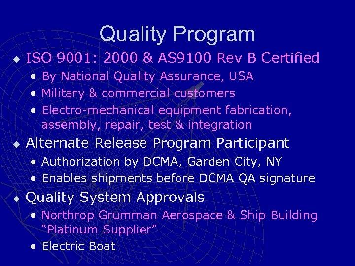 Quality Program u ISO 9001: 2000 & AS 9100 Rev B Certified • •