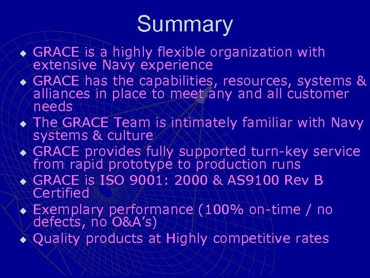 Summary u u u u GRACE is a highly flexible organization with extensive Navy