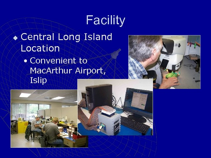 Facility u Central Long Island Location • Convenient to Mac. Arthur Airport, Islip