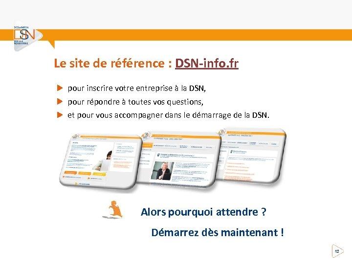 Le site de référence : DSN-info. fr pour inscrire votre entreprise à la DSN,