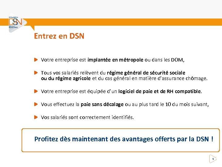 Entrez en DSN Votre entreprise est implantée en métropole ou dans les DOM, Tous