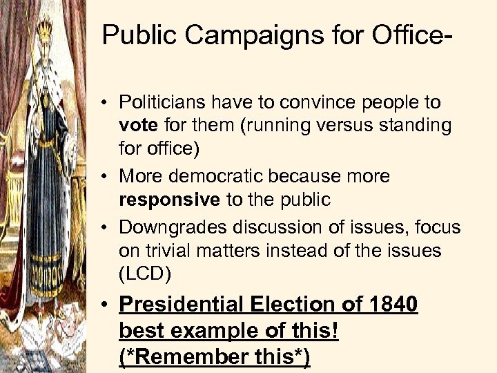 Public Campaigns for Office • Politicians have to convince people to vote for them