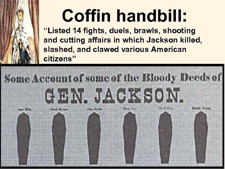 "Coffin handbill: ""Listed 14 fights, duels, brawls, shooting and cutting affairs in which Jackson"