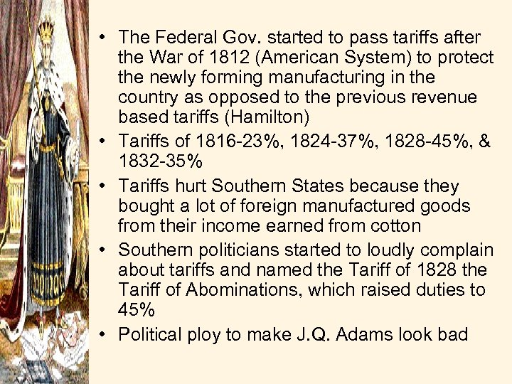 • The Federal Gov. started to pass tariffs after the War of 1812