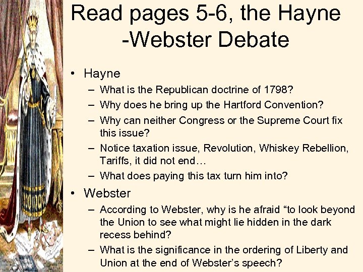 Read pages 5 -6, the Hayne -Webster Debate • Hayne – What is the