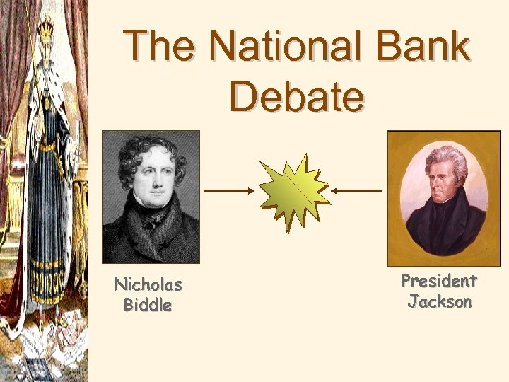 The National Bank Debate Nicholas Biddle President Jackson