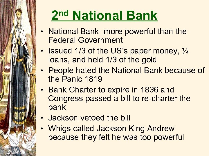 nd 2 National Bank • National Bank- more powerful than the Federal Government •